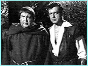 Alexander Gauge as Friar Tuck and Richard Greene as the hero in The Adventures of Robin Hood - another TV classic