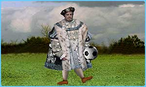 Was Henry VIII a footy fan?