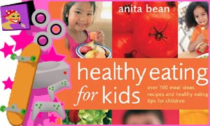 Healthy Eating For Kids by Anita Bean