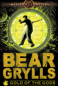 Mission Survival: Gold of the Gods by Bear Grylls