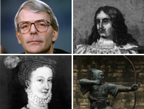 john major, charles II, robin hood, mary queen of scots