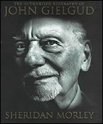 Sheridan Morley's biography of Sir John Gielgud
