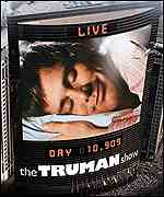 [ image: The Truman Show: Carrey plays a man who finds his life is a TV show]