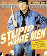 The cover of Michael Moore's Stupid White Men