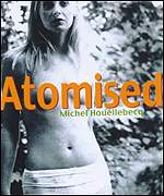 Atomised created scandal - and won literary prizes