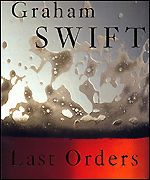 Graham Swift's Last Orders